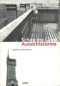 Schau ins Land – Aussichtstürme. Jonas Verlag Marburg 1999, ISBN 978-3-89445-252-8